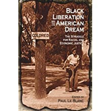 Black Liberation and the American Dream: The Struggle for Racial and Economic Justice : Analysis, Strategy, Readings (Revolutionary Studies) (2003-12-01)