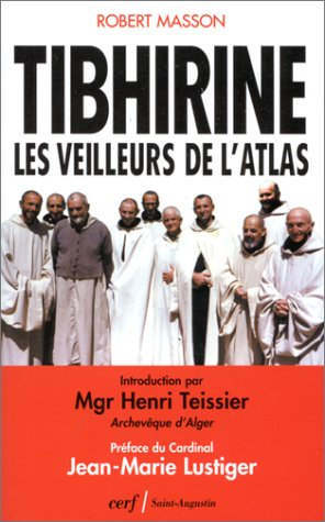 Tibhirine : Les veilleurs de l'Atlas