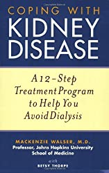 Coping with Kidney Disease: A 12-Step Treatment Program to Help You Avoid Dialysis (Medical Sciences)