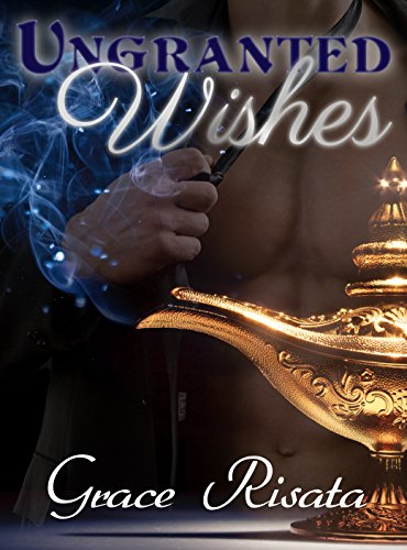 Ungranted Wishes: A BBW Paranormal Comedy Romance by [Risata, Grace]