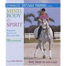 Gymnastic Training for Horse and Rider: Using a Mind, Body, Spirit Approach