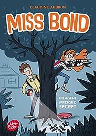 Miss Bond, tome 1 : Un agent (presque) secret par Claudine Aubrun