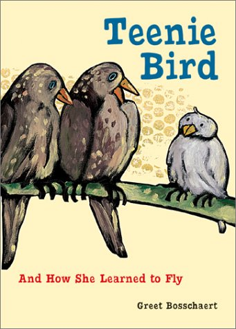 Teenie Bird: And How She Learned to Fly