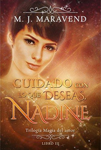 Cuidado con lo que deseas, Nadine