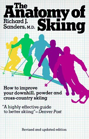 The Anatomy of Skiing por Richard J. Sanders