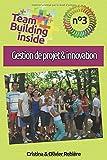Team Building inside n°3 - gestion de projet & innovation: Créez et vivez l'esprit d'équipe !