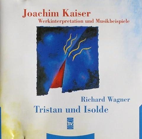 Tristan und Isolde - Joachim Kaiser Werkinterpretationen und Musikbeispiele