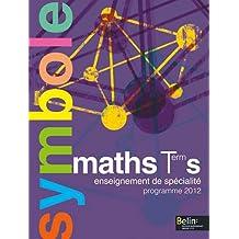 Maths Tle S Enseignement de spécialité : Programme 2012