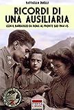 Ricordi di una ausiliaria: Con il Barbarigo da Roma al fronte sud 1944-1945 (Italia Storica Ebook Vol. 37)
