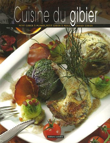 Cuisine du gibier par Stéphane Ravet