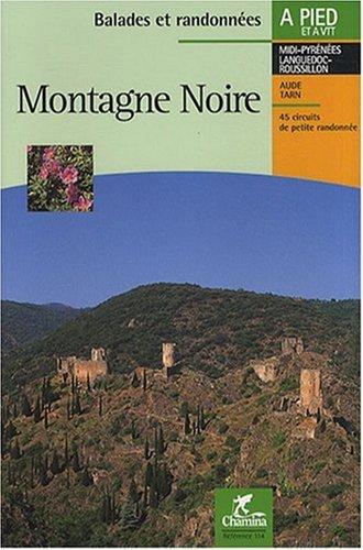 Balades et randonnées : Montagne Noire, 45 circuits de petites randonnée