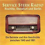 Stern-Radio Service - Berlin, Rochlitz und Stassfurt - CD: Serviceunterlagen zu den in diesen drei Betrieben hergestellten Radiogeräten sowie die Betriebschroniken