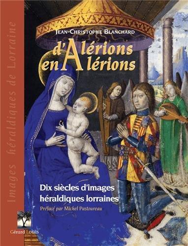 D'Alrions en Alrions : Dix sicles d'images hraldiques lorraines