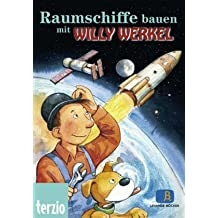 Willy Werkel - Raumschiffe bauen m. Willy Werkel