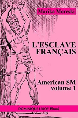 L'Esclave français: American SM volume 1 par Marika Moreski