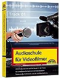 Audioschule für Videofilmer