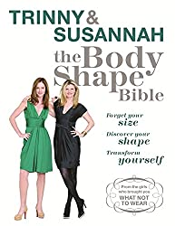 The Body Shape Bible: Forget Your Size. Discover Your Shape. Transform Yourself