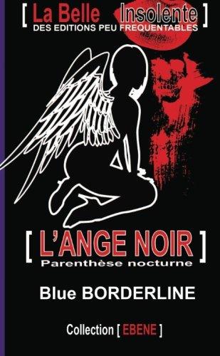 L'ange Noir : Parenthèse nocturne