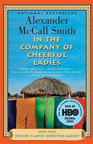 In The Company Of Cheerful Ladies - The No. 1 Ladies' Detective Agency, Book 6 by Alexander McCall Smith(2006-03-14) (No Ladies 1 Agency Detective 14)