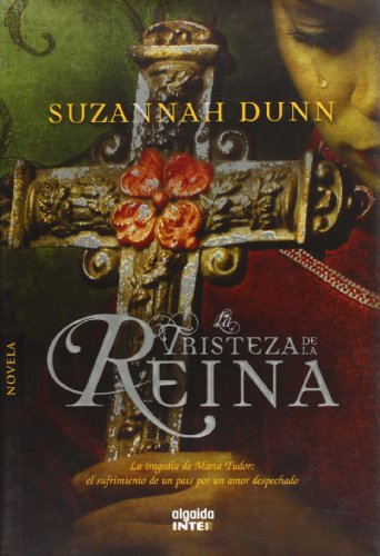 La tristeza de la reina (Algaida Literaria - Inter) por Suzannah Dunn