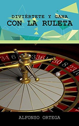 Diviértete y Gana con la Ruleta por Alfonso Ortega