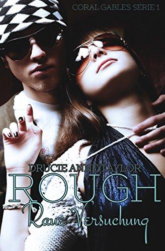 Rough: Raue Versuchung (Coral Gables Serie 1) -