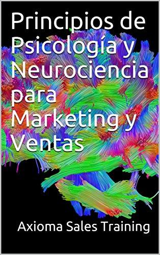 Principios de Psicología y Neurociencia para Marketing y Ventas por Axioma Sales Training