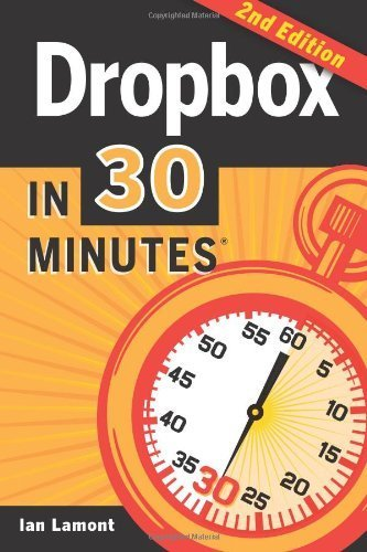 Dropbox In 30 Minutes (2nd Edition): The Beginner's Guide To Dropbox Backup, Syncing, And Sharing by Lamont, Ian (2014) Paperback