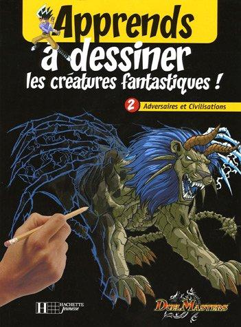 Duel Masters : Apprends à dessiner les créatures fantastiques ! : Adversaires et Civilisations