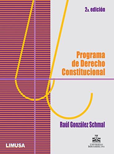 Programa De Derecho Constitucional/Program of Constitutional Law por Raul Gonzalez