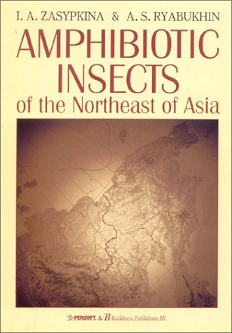 Amphibiotic Insects of the Northeast of Asia por I.A. Zasypkina