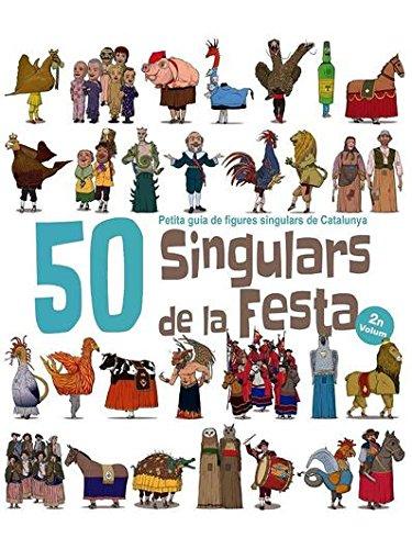 Expositor Cultura Popular - El Cep i la Nansa edicions: 50 Singulars de la Festa. Volum 2. Petita guia de figures singulars de Catalunya: 17 (Figures de Festa)