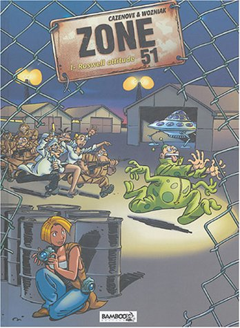 Zone 51, Tome 1 : Roswell attitude