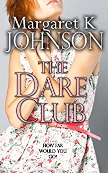 The Dare Club by [Johnson, Margaret K]