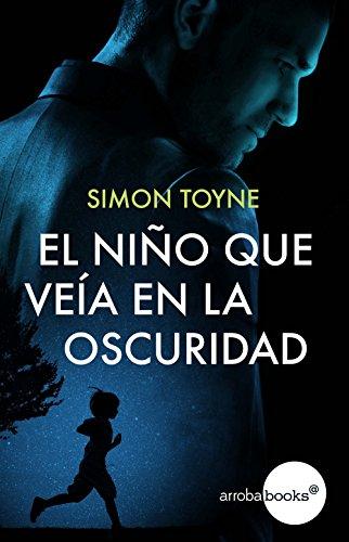 El niño que veía en la oscuridad por Simon Toyne