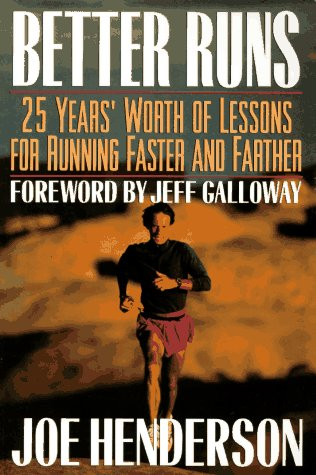 Better Runs: 25 Years Worth of Lessons for Running Faster and Farther por Joe Henderson