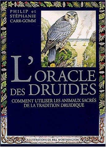 L'oracle des druides : Comment utiliser les animaux sacrés de la tradition druidique par Stephanie Carr-Gomm