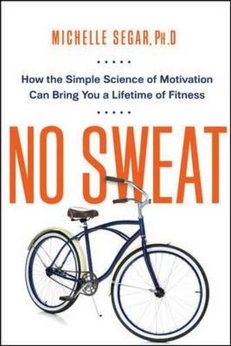 no-sweat-how-the-simple-science-of-motivation-can-bring-you-a-lifetime-of-fitness