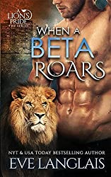 When A Beta Roars (A Lion's Pride) by Eve Langlais (2016-06-14)