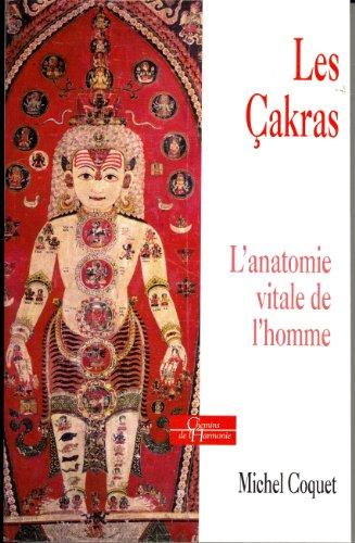 Les Cakras : L'anatomie vitale de l'homme
