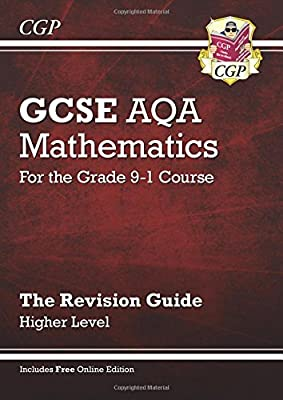GCSE Maths AQA Revision Guide: Higher - for the Grade 9-1 Course (with Online Edition) (CGP GCSE Maths 9-1 Revision) by Coordination Group Publications Ltd (CGP)