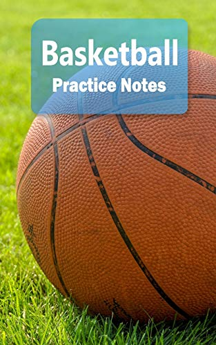 Basketball Practice Notes: Basketball Notebook for Athletes and Coaches - Pocket size 5