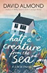Half a Creature from the Sea: A Life...