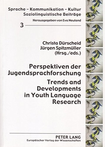 Perspektiven der Jugendsprachforschung.  Trends and Developments in Youth Language Research (Sprache - Kommunikation - Kultur)