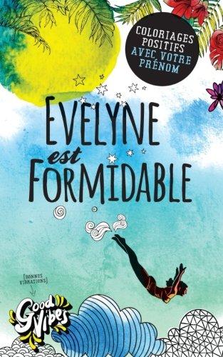 Evelyne est formidable: Coloriages positifs avec votre prénom par Procrastineur