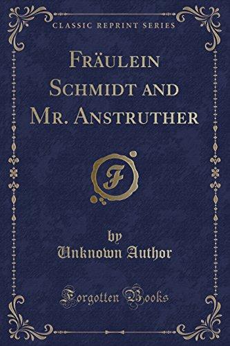 Fräulein Schmidt and Mr. Anstruther (Classic Reprint)