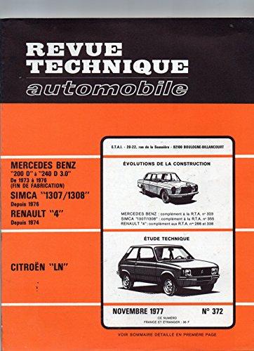 revue technique automobile numéro 372 mercedes benz 200 D à 240 D 3.0 de 1973 à 1976 (fin de fabrication) Simca 1307/1308 depuis 1976 Renault 4 depuis 1974 Citroen LN par  (Reliure inconnue)