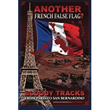 ANOTHER French False Flag?: Bloody Tracks from Paris to San Bernardino by Dr. Kevin J. Barrett (2016-01-06)
