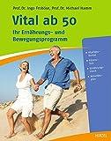 Vital ab 50: Ihr Ernährungs- und Bewegungsprogramm