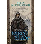 [Bared Blade: A Fallen Blade Novel] [by: Kelly McCullough]